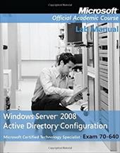 Exam 70-640 Windows Server 2008 Active Directory Configuration with Lab Manual Set 8957165