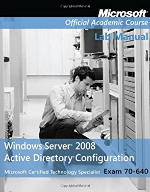 Exam 70-640 Windows Server 2008 Active Directory Configuration with Lab Manual Set 9780470225080