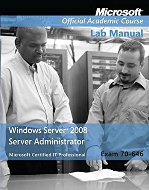 Exam 70-646 Windows Server 2008 Administrator Lab Manual 9780470225103