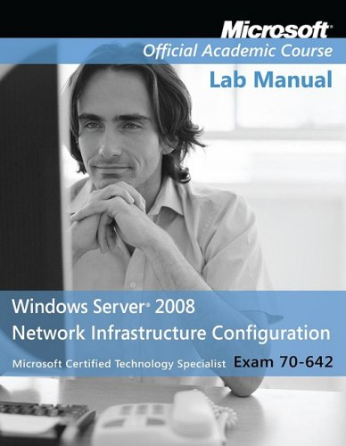 Exam 70-642 Windows Server 2008 Network Infrastructure Configuration Lab Manual 9780470225141