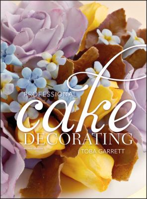 Professional Cake Decorating - 2nd Edition