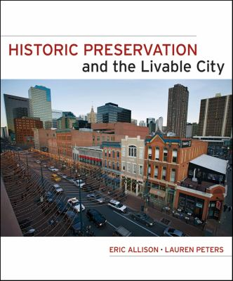 Historic Preservation and the Livable City 9780470381922