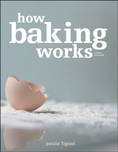 How Baking Works: Exploring the Fundamentals of Baking Science 9780470392676