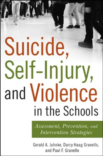 Suicide, Self-Injury, and Violence in the Schools: Assessment, Prevention, and Intervention Strategies 9780470395257