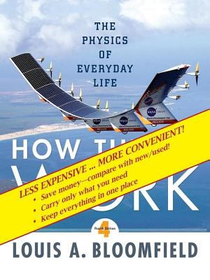 How Things Work: The Physics of Everyday Life, Fourth Edition Binder Ready Version 9780470418208