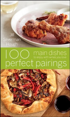 100 Perfect Pairings: Main Dishes to Enjoy with Wines You Love 9780470446348
