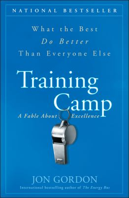 Training Camp: What the Best Do Better Than Everyone Else 9780470462089