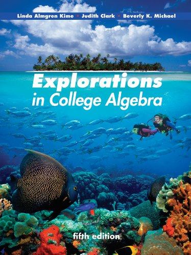 Explorations in College Algebra