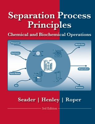 Separation Process Principles: Chemical and Biochemical Operations 9780470481837