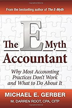 The E-Myth Accountant: Why Most Accounting Practices Don't Work and What to Do about It 9780470503669