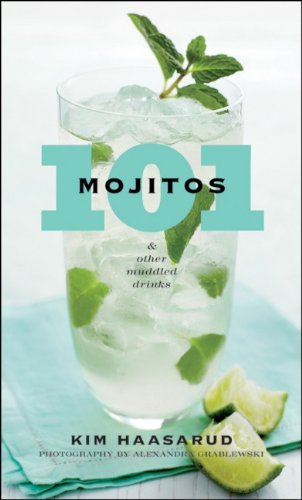 101 Mojitos and Other Muddled Drinks 101 Mojitos and Other Muddled Drinks 9780470505212
