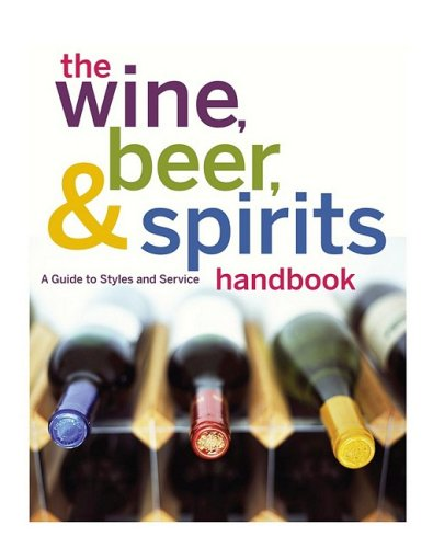 The Wine, Beer, and Spirits Handbook, (Unbranded): A Guide to Styles and Service 9780470524299