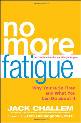 No More Fatigue: Why You're So Tired and What You Can Do about It 9780470525456