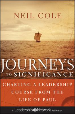 Journeys to Significance: Charting a Leadership Course from the Life of Paul 9780470529447