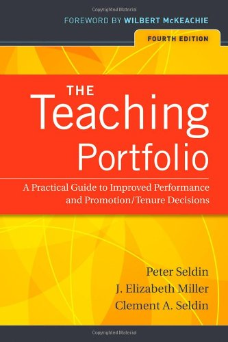 The Teaching Portfolio: A Practical Guide to Improved Performance and Promotion/Tenure Decisions 9780470538098