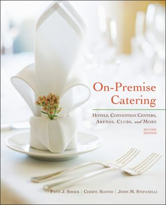 On-Premise Catering: Hotels, Convention Centers, Arenas, Clubs, and More 9780470551752