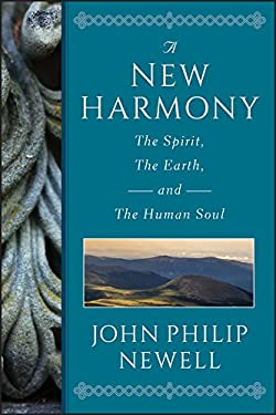 A New Harmony: The Spirit, the Earth, and the Human Soul 9780470554678