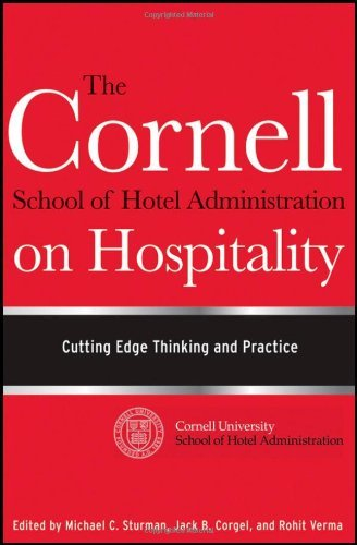 The Cornell School of Hotel Administration on Hospitality: Cutting Edge Thinking and Practice 9780470554999