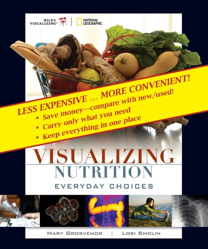 Visualizing Nutrition, Binder Version: Everyday Choices [With Nutrient Composition of Foods] 9780470556528