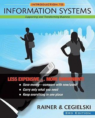 Introduction to Information Systems, Binder Ready Version: Enabling and Transforming Business 9780470556696