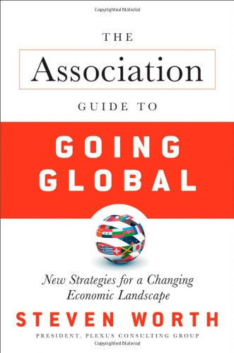 The Association Guide to Going Global: New Strategies for a Changing Economic Landscape 9780470587898