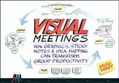 Visual Meetings: How Graphics, Sticky Notes & Idea Mapping Can Transform Group Productivity 1529189