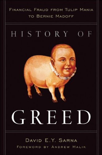 History of Greed: Financial Fraud from Tulip Mania to Bernie Madoff 9780470601808