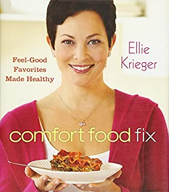 Comfort Food Fix: Feel-Good Favorites Made Healthy 9780470603093