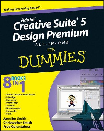 Adobe Creative Suite 5 Design Premium All-In-One for Dummies 9780470607466