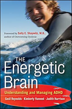 The Energetic Brain: Understanding and Managing ADHD 9780470615164
