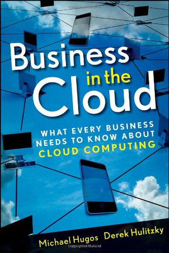 Business in the Cloud: What Every Business Needs to Know about Cloud Computing 9780470616239