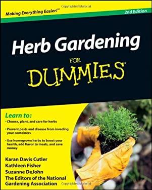 Herb Gardening for Dummies 9780470617786