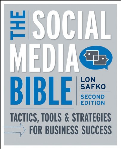 The Social Media Bible: Tactics, Tools, and Strategies for Business Success 9780470623978