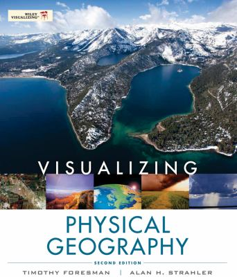 Visualizing Physical Geography - 2nd Edition