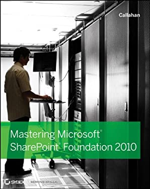 Mastering Microsoft Sharepoint Foundation 2010 9780470626382