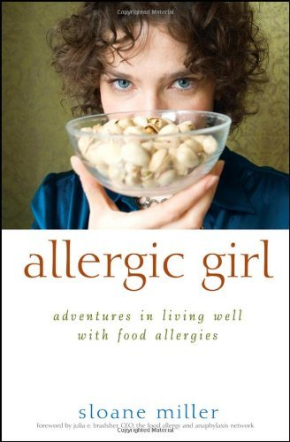 Allergic Girl: Adventures in Living Well with Food Allergies 9780470630006