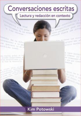 Conversaciones Escritas: Lectura y Redaccion en Contexto