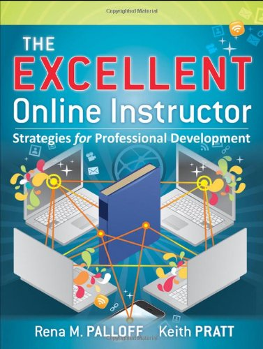 The Excellent Online Instructor: Strategies for Professional Development 9780470635230