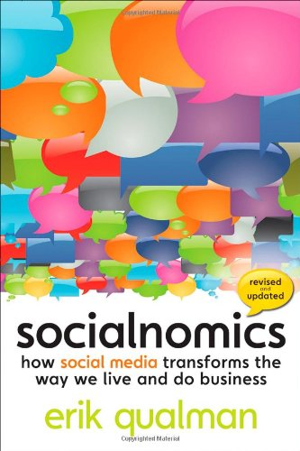 Socialnomics: How Social Media Transforms the Way We Live and Do Business 9780470638842