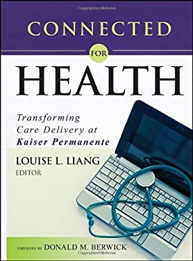 Connected for Health: Transforming Care Delivery at Kaiser Permanente 9780470639375
