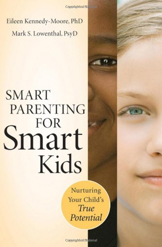 Smart Parenting for Smart Kids: Nurturing Your Child's True Potential 9780470640050