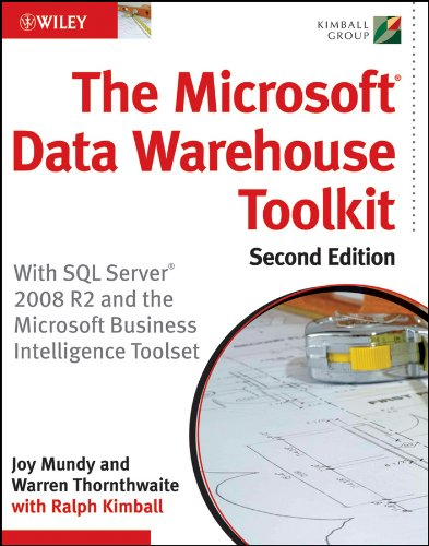 The Microsoft Data Warehouse Toolkit: With SQL Server 2008 R2 and the Microsoft Business Intelligence Toolset 9780470640388