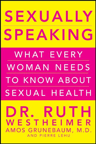 Sexually Speaking: What Every Woman Needs to Know about Sexual Health 9780470643358