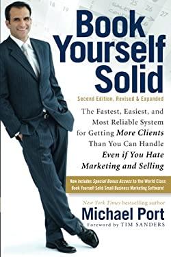 Book Yourself Solid: The Fastest, Easiest, and Most Reliable System for Getting More Clients Than You Can Handle Even If You Hate Marketing 9780470643471