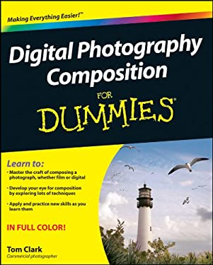 Digital Photography Composition for Dummies 9780470647615