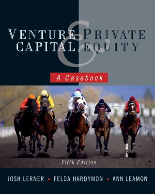 Venture Capital and Private Equity: A Casebook 9780470650912