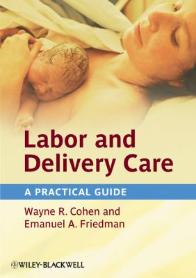 Labor and Delivery Care: A Practical Guide 9780470654590