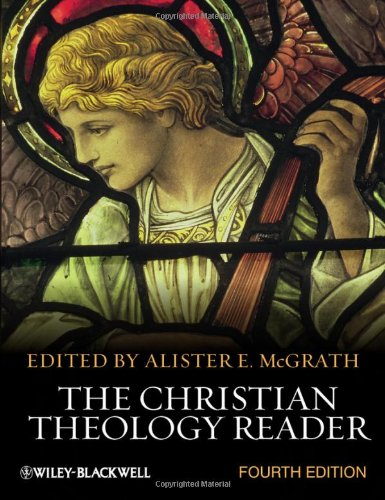 The Christian Theology Reader - 4th Edition