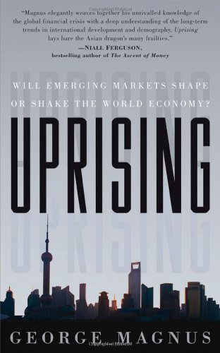 Uprising: Will Emerging Markets Shape or Shake the World Economy? 9780470660829