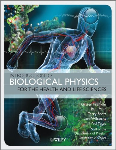 Introduction to Biological Physics for the Health and Life Sciences 9780470665930